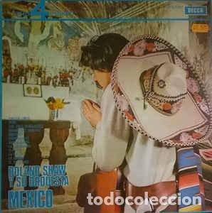 ROLAND SHAW Y SU ORQUESTA - ¡MÉXICO!, DECCA - PFS 4027 (Música - Discos - LP Vinilo - Orquestas)