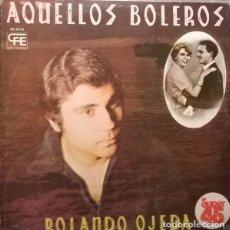 Discos de vinilo: ROLANDO OJEDA-AQUELLOS BOLEROS,. Lote 79914337