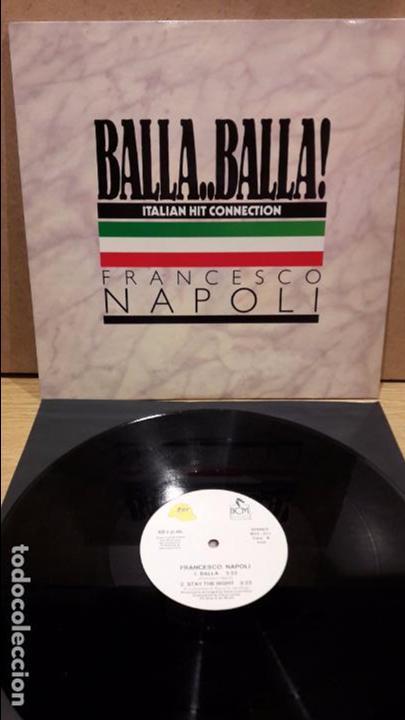 FRANCESCO NAPOLI. BALLA, BALLA. MAXI SG / BOY RECORDS - 1987 / MBC. ***/*** (Música - Discos de Vinilo - Maxi Singles - Canción Francesa e Italiana)