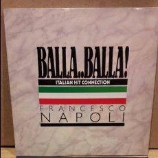 Discos de vinilo: FRANCESCO NAPOLI. BALLA, BALLA. MAXI SG / BOY RECORDS - 1987 / MBC. ***/***. Lote 79915385