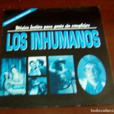Discos de vinilo: LOS INHUMANOS - MUSICA FESTIVA PARA GENTE SIN COMPLEJOS - MAXI SINGLE.12. Lote 79921845