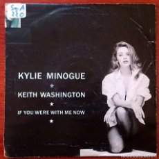 Discos de vinilo: KYLIE MINOGUE & KEITH WASHINGTON: IF YOU WERE WITH ME NOW, SINGLE PWL 208. SPAIN, 1991. VG/G . Lote 79941993