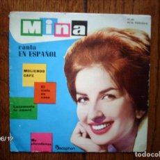 Discos de vinilo: MINA - CANTA EN ESPAÑOL - MOLIENDO CAFE + EL CIELO EN CASA + LOCAMENTE TE AMARE + ME ABANDONAS. Lote 79945465