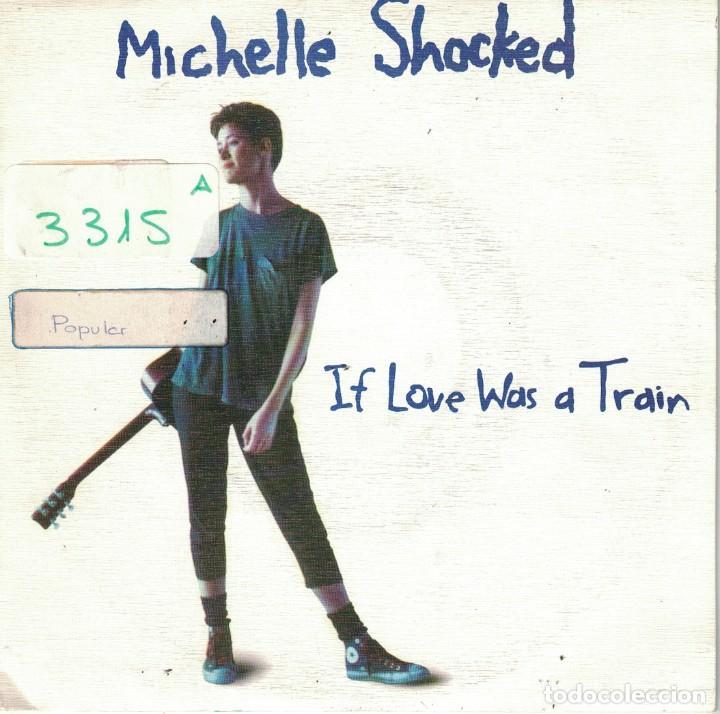 MICHELLE SHOCKED - IF LOVE WAS A TRAIN / MEMORIES OF EAST TEXAS (SINGLE  PROMO ESPAÑOL DE 1988)