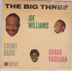 Discos de vinilo: THE BIG THREE (JOE WILLIAMS-COUNT BASIE-SRAH VAUGHAN) EP SUECO SELLO ROULETTE. Lote 79959645