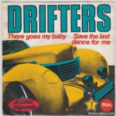 Discos de vinilo: DRIFTERS / THERE GOES MU BABY / SAVE THE LAST DANCE FOR ME (SINGLE 1981). Lote 95588759