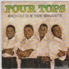 Discos de vinilo: FOUR TOPS / REACH OUT I'LL BE THERE / BERNADETTE (SINGLE 1981). Lote 79974345