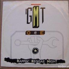 Discos de vinilo: G.M.T. ONE - RAPPIN' REGGAE NIGHT - LONDON RECORDS PRODUCTIONS 1987 MAXI - P. Lote 79987977