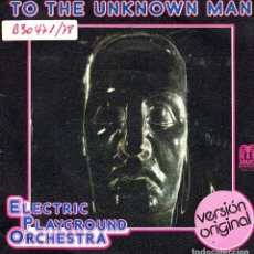 Discos de vinilo: ELECTRIC PLAYGROUND ORCHESTRA - TO THE UNKNOWN MAN + CASCADE SINGLE 1978 SPAIN . Lote 79993813