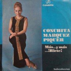 Discos de vinilo: CONCHITA MÁRQUEZ PIQUER, MÁS Y MÁS... RÍETE. SINGLE DE LA HIJA DE CONCHA PIQUER. Lote 80017093