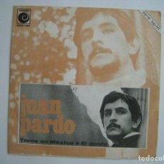 Discos de vinilo: JUAN PARDO - TOROS EN MEXICO / EL POETA - 7'' NOVOLA 1968. Lote 80049941