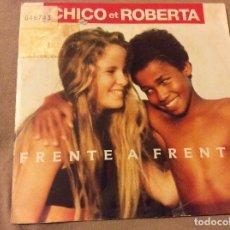 Discos de vinilo: CHICO ET ROBERTA. FRENTE A FRENTE / FEIJAO. CARRETE 1990 . Lote 80050045