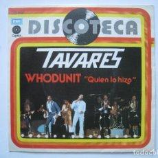 Discos de vinilo: TAVARES ( SERIE DISCOTECA ) - WHODUNIT / FOOL ON THE YEAR - 7'' SINGLE ODEON 1977 SPAIN. Lote 80054745