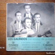 Discos de vinilo: LOS GALINDOS - A LO LOCO, A LO LOCO + HERMOSA CATALUÑA + LINARES MINERO + MIS AIRES GADITANOS. Lote 80069397