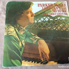 Discos de vinilo: PARKER MCGEE. I JUST CAN'T SAY NO TO YOU / TALK ABOUT LOVIN YOU. ATLANTIC. HISPAVOX 1977. Lote 80087365
