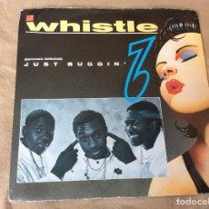 Discos de vinilo: WHISTLE. JUST BUGGIN. BUGGIN MUCH HARD. 1986 CHAMPION. ED UK.. Lote 80088581