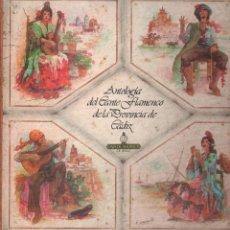 Discos de vinilo: ANTOLOGIA DEL CANTE FLAMENCO EN LA PROVINCIA SE CADIZ - ESTUCHE 6 LP Y LIBRETO. Lote 80091625