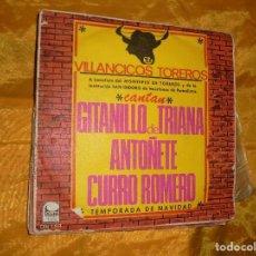 Discos de vinilo: VILLANCICOS TOREROS. CANTAN : GITANILLO DE TRIANA, ANTOÑETE Y CURRO ROMERO. CEM 1967. IMPECABLE. Lote 80126257