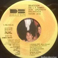 Discos de vinilo: ORQUESTA ENCANTADA-SELECCIÓN DEL LP SABROSON, DB BELTER-1-10.135. Lote 80129397