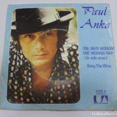 Discos de vinilo: SINGLE. PAUL ANKA. ONE MAN WOMAN / ONE WOMAN MAN. BRING THE WINE.. Lote 80194621