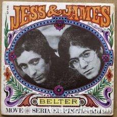 Discos de vinilo: JESS & JAMES - MOVE / SERIA EL FIN (THE END OF ME) (BELTER, 07-436 7'', SINGLE 1968). Lote 80195969