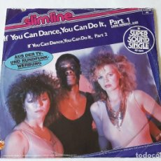 Discos de vinilo: SLIMLINE - IF YOU CAN DANCE, YOU CAN DO IT - 1982. Lote 80212357