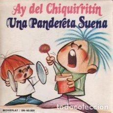 Discos de vinilo: SINGLE DE MOVIEPLAY SN 60005 - AY DEL CHIQUITRITIN UNA PANDERTA SUENA ESCOLANIA S. ANTONIO MADRID. Lote 80217285