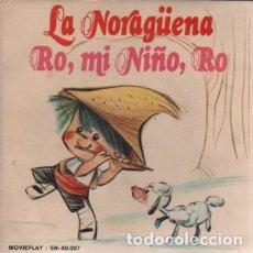 Discos de vinilo: SINGLE DE MOVIEPLAY SN 60007 - LA NORAGUENA - RO, MI NIÑO RO ESCOLANIA S. ANTONIO MADRID. Lote 80217557