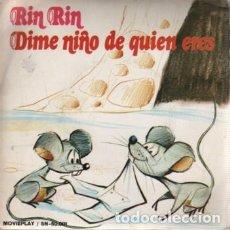 Discos de vinilo: SINGLE DE MOVIEPLAY SN 60001 - RIN RINN Y DIME NIÑO DE QUIEN ERES ORFEON INFANTIL DE ESPAÑA. Lote 80217801