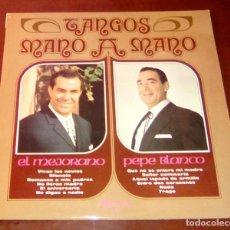 Discos de vinilo: TANGOS MANO A MANO - EL MEJORANO Y PEPE BLANCO - LP - 1974 - COMO NUEVO. Lote 80218889
