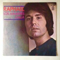 Discos de vinilo: RAPHAEL - LOS AMANTES - DISCO SINGLE 1971. Lote 80227497