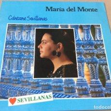 Discos de vinilo: MARIA DEL MONTE. CANTAME SEVILLANAS. HORUS 1988.. Lote 80269261