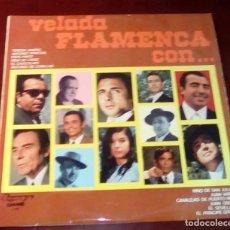 Discos de vinilo: VELADA FLAMENCA CON - LP - 1974 - COMO NUEVO. Lote 80301777