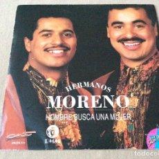 Discos de vinilo: HERMANOS MORENO. HOMBRE BUSCA UNA MUJER. 1992 PROMOCIONAL. Lote 80306557
