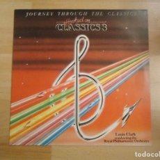 Discos de vinilo: LOUIS CLARK CON LA ROYAL PHILARMONIC ORCHESTRA - JOURNEY THROUGH THE CLASSICS - LP . Lote 80327677