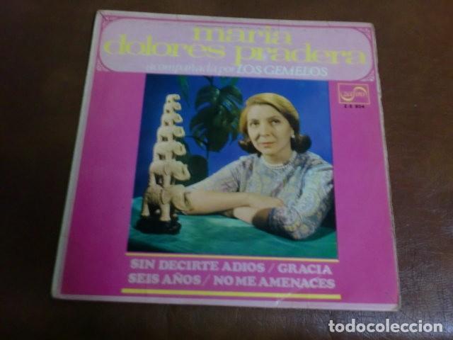 DISCO VINILO: MARIA DOLORES PRADERA.-SIN DECIRTE ADIOS Y TRES CANCIONES MAS (Música - Discos - Singles Vinilo - Flamenco, Canción española y Cuplé)