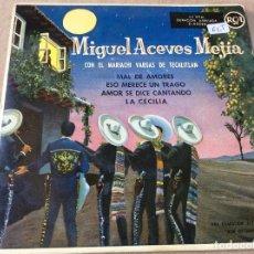 Discos de vinilo: MIGUEL ACEVES MEJIA CON EL MARIACHI VARGAS DE TECALITLAN. MAL DE AMORES Y 3 TEMAS. RCA 1962. Lote 80345189