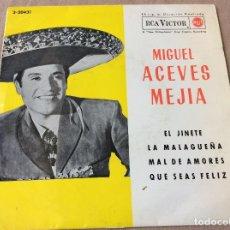 Discos de vinilo: MIGUEL ACEVES MEJIA. EL JINETE. LA MALAGUEÑA. MAL DE AMORES. QUE SEAS FELIZ. RCA 1962. Lote 80345341