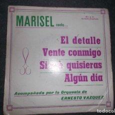 Discos de vinilo: MARISEL - EL DETALLE- VENTE CONMIGO -SI ME QUISIERAS -ALGUN DIA 1973 PROMOCIONAL EDICIONES VAZQUEZ. Lote 80389965