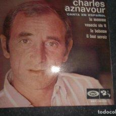 Discos de vinilo: CHARLES AZNAVOUR CANTA EN ESPAÑOL-VENECIA SIN TI-LA MAMMA-LA BOHEME-IL FAUT SAVOIR-1968 ED ESPAÑOLA. Lote 80426481
