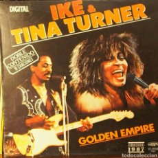 Discos de vinilo: IKE & TINA TURNER GOLDEN EMPIRE 1985. Lote 80437794