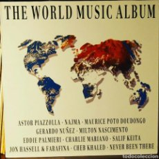 Discos de vinilo: THE WORLD MUSIC ALBUM (KEITA, VASCONCELOS, KHALED, HASSELL, NUÑEZ, PIAZZOLA, PALMIERI...). Lote 80449550