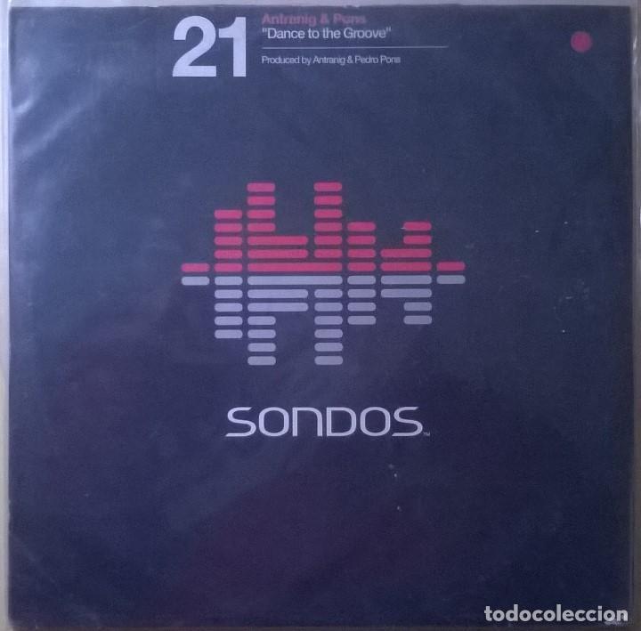 ANTRANIG & PONS-DANCE TO THE GROOVE, SONDOS-SON 21 (Música - Discos de Vinilo - Maxi Singles - Electrónica, Avantgarde y Experimental)
