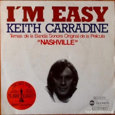 Discos de vinilo: KEITH CARRADINE : I'M EASY (BSO NASHVILLE) [ESP 1976] 7'. Lote 80506453