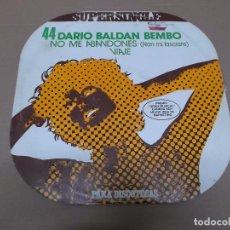Discos de vinilo: DARIO BALDAN BEMBO (MX) NO ME ABANDONES +1 TRACK AÑO 1978. Lote 80516097