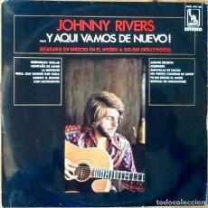 Discos de vinilo: JOHNNY RIVERS : HERE WE Á GO-GO AGAIN! (...Y AQUI VAMOS DE NUEVO!) [ESP 1970] LP. Lote 80531601