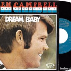 Discos de vinilo: GLEN CAMPBELL: DREAM BABY / HERE AND NOW. Lote 80542998
