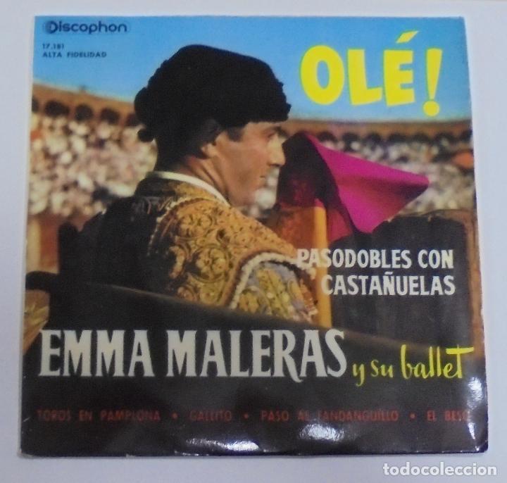 SINGLE. EMMA MALERAS Y SU BALLET. OLE!. TOROS EN PAMPLONA / GALLITO / EL BESO. (Música - Discos - Singles Vinilo - Clásica, Ópera, Zarzuela y Marchas)