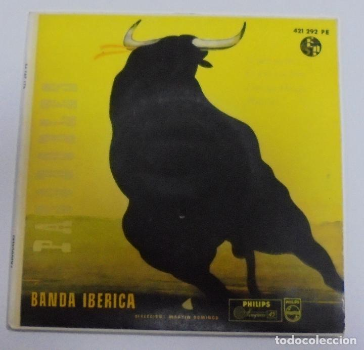 SINGLE. BANDA IBERICA. PASODOBLES. PHILIPS (Música - Discos - Singles Vinilo - Clásica, Ópera, Zarzuela y Marchas)
