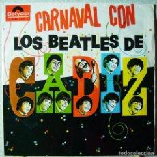 Discos de vinilo: LOS BEATLES DE CADIZ.CARNAVAL CON LOS BEATLES DE CADIZ....ESCASO. Lote 80613858